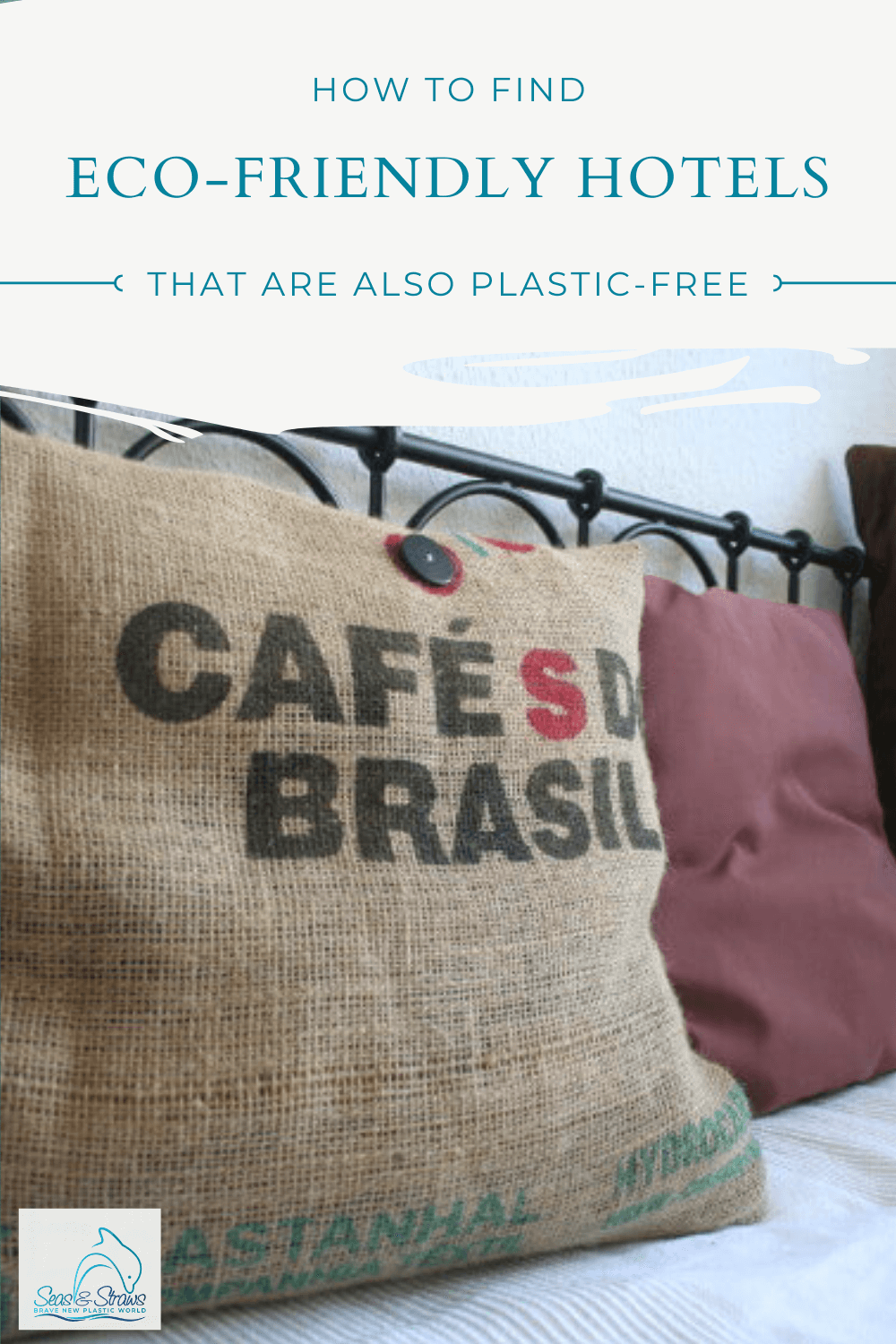 How to find eco-friendly hotels that are also plastic-free. Seas & Straws
