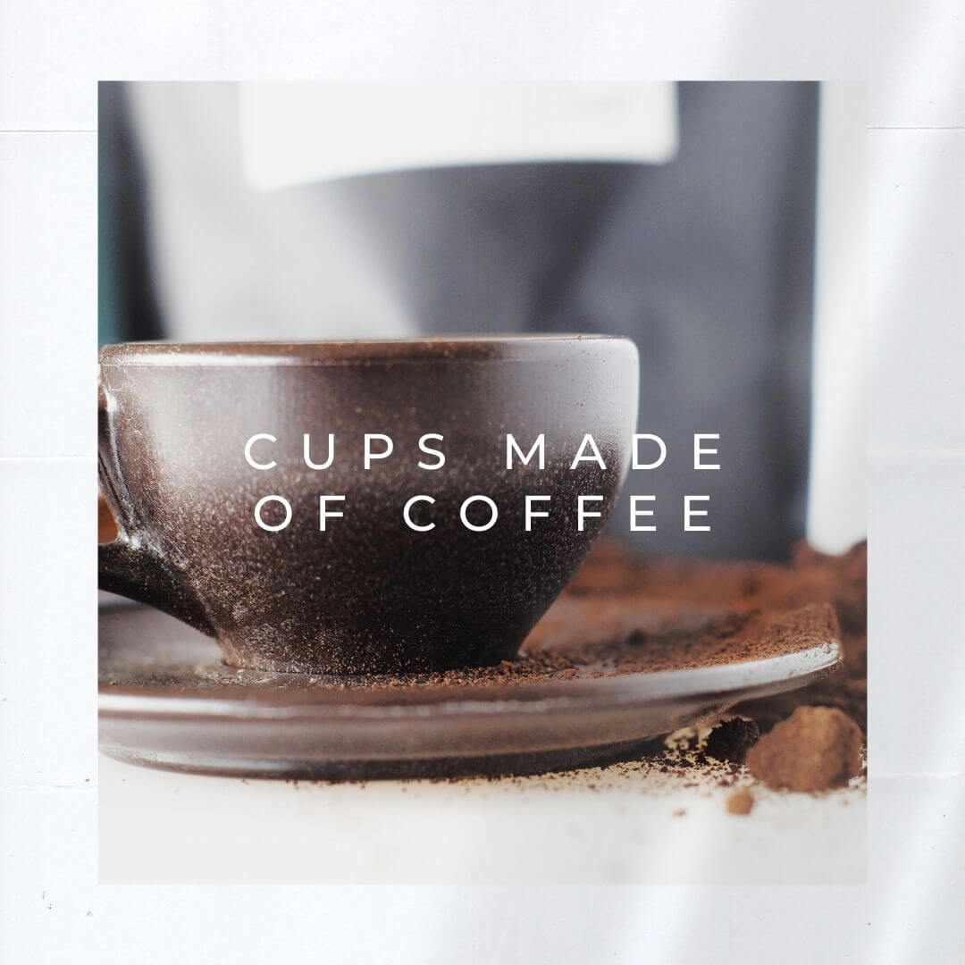 Sustainable Products - Coffee Cups Made From Coffee. Photo: Seas & Straws