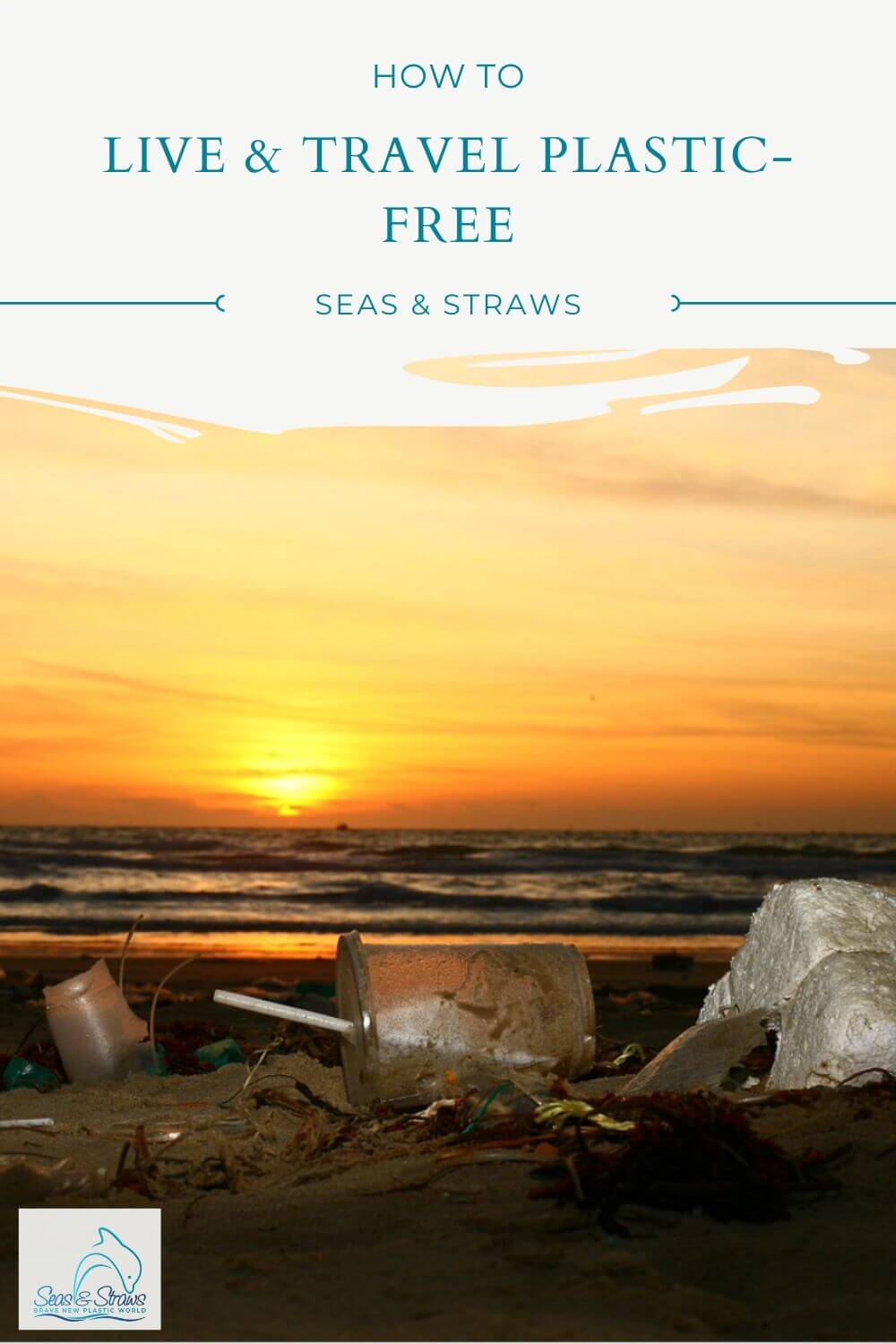 Seas & Straws - Your guide to living and traveling plastic-free