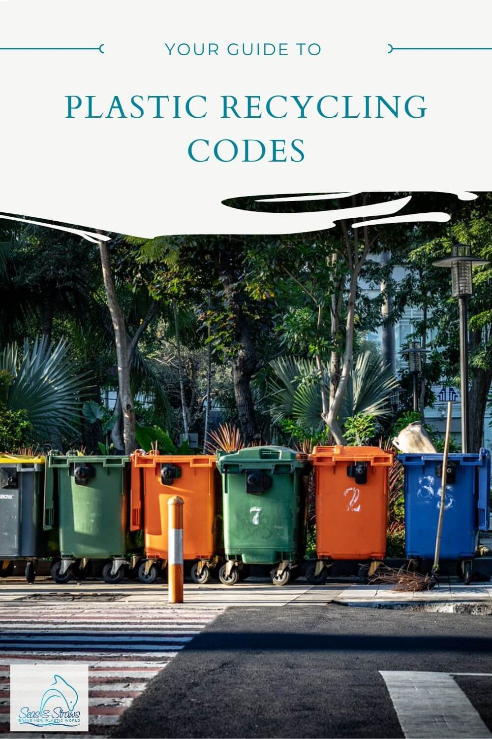 Your Guide To Plastic Recycling Codes. Seas & Straws
